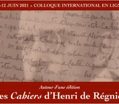 """Colloque """"Autour d'une édition : Les Cahiers d'Henri de Régnier"""""""